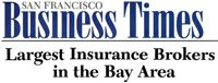 Recognized by San Francisco's Business Times Magazine as one of the Largest Insurance Brokers in the Bay Area.