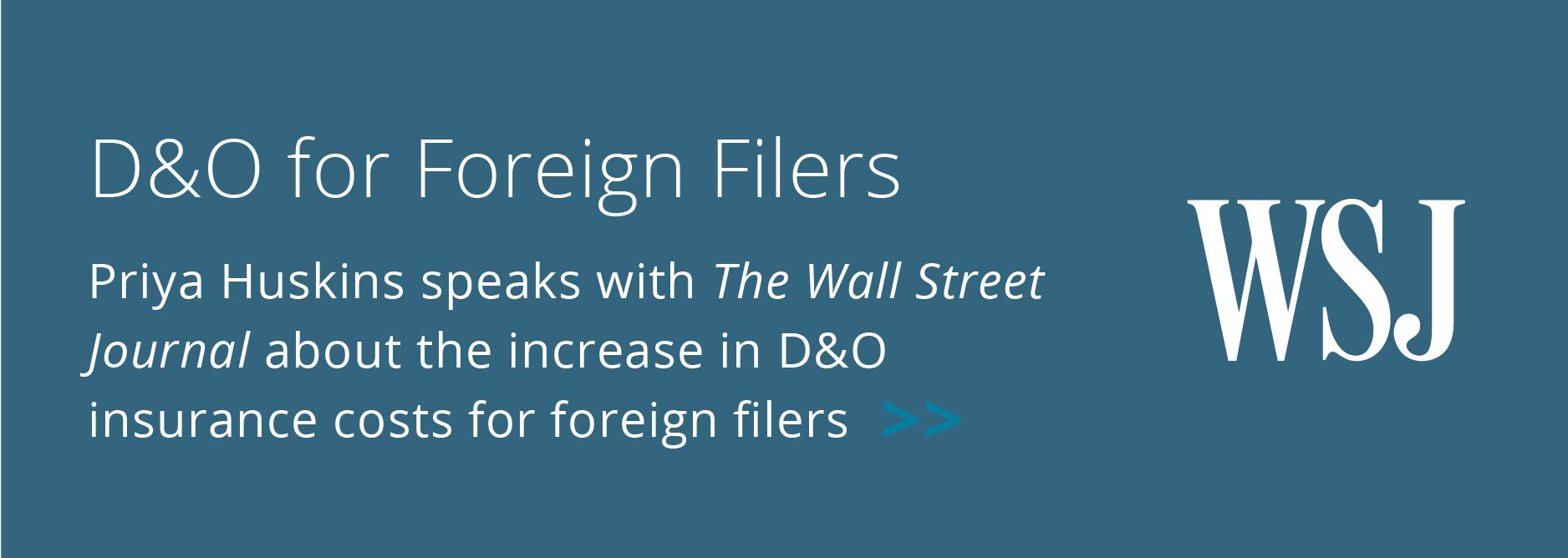 Priya Huskins speaks with The Wall Street Journal about the increase in D&O insurance costs for foreign filers