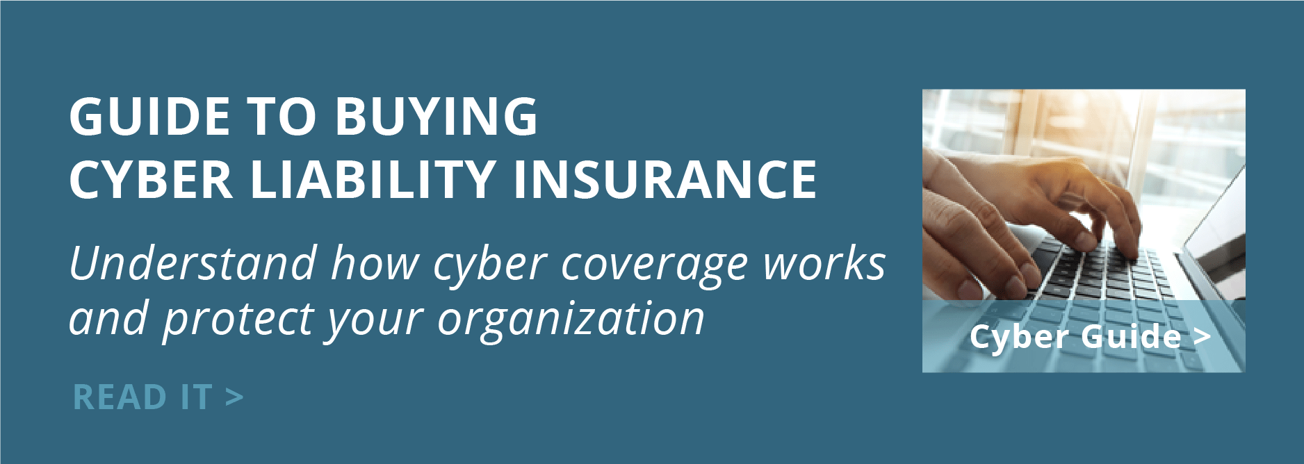 Click here to read the Cyber Liability Insurance Buying Guide
