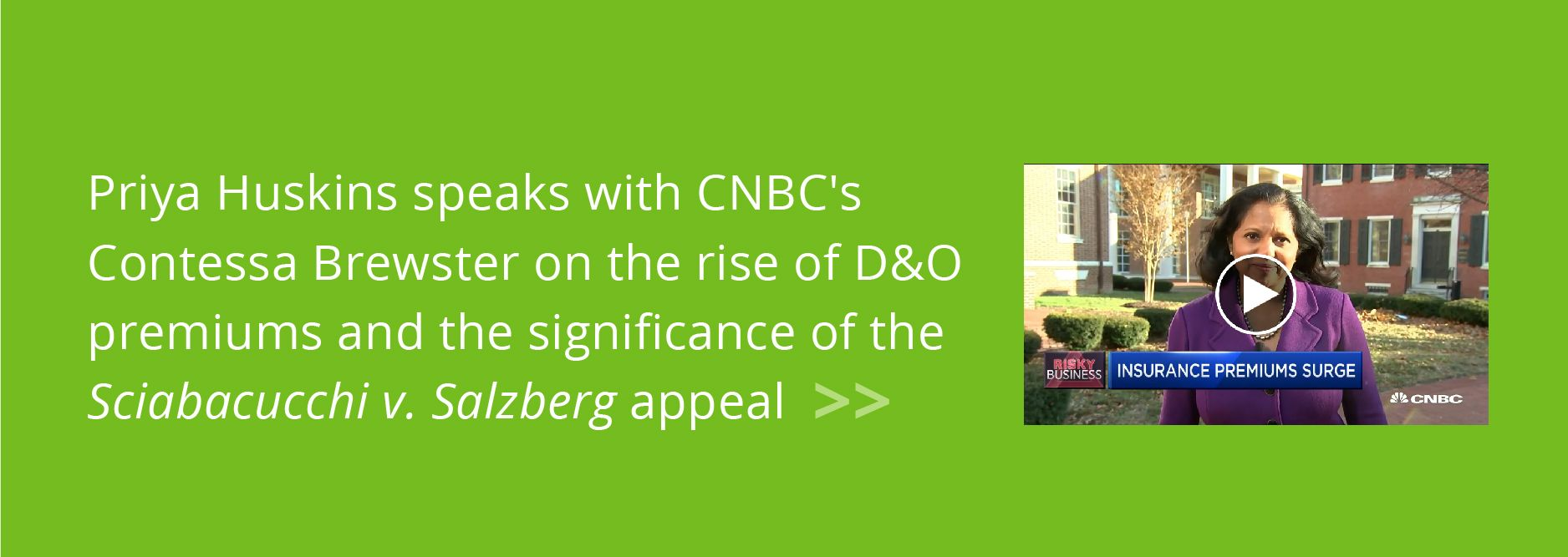 Priya Huskins speaks with CNBC's Contessa Brewster on the rise of D&O premiums and the significance of the Sciabacucchi v. Salzberg appeal